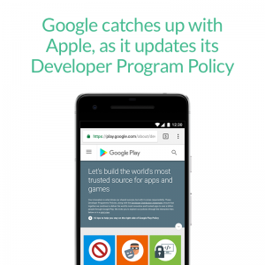 Google catches up with Apple, as it updates its Developer Program Policy